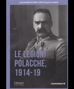 La grande Biblioteca Militare della Prima guerra mondiale - Le legioni polacche, 1914-19 - n. 30 - settimanale