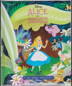 La mia prima biblioteca Disney - Alice nel paese delle meraviglie - n. 9 - settimanale