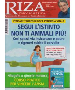 Riza Psicosomatica - n. 460 - mensile - giugno 2019 - + Corso pratico per vincere l'ansia - 2 riviste