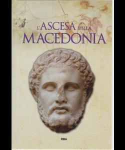 Gli episodi decisivi - Grecia e Roma - L'ascesa della Macedonia - n. 36 - settimanale - 31/5/2019 -