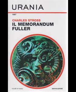 Urania - n. 1667 - Charles Stross - Il memorandum fuller - giugno 2019 - mensile