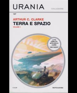 Urania Collezione - Terra E Spazio N.1  - Arthur C.Clarke - giugno 2019 - mensile -