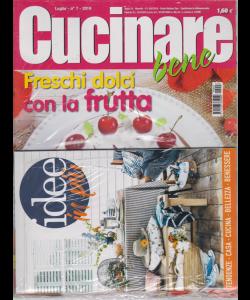 Cucinare Bene - n. 7 - luglio 2019 - mensile + idee in più - 2 riviste