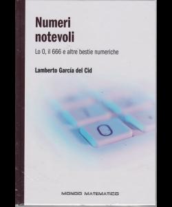 Il mondo è matematico - Numeri notevoli - n. 20 - settimanale - 7/6/2019 - copertina rigida