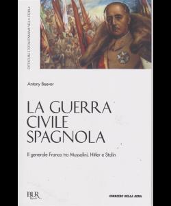 La guerra civile spagnola - Il generale Franco tra Mussolini, Hitler e Stalin - n. 4 - settimanale