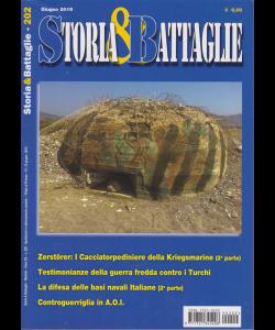 Storia E Battaglie - n. 202 - mensile - giugno 2019