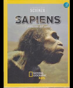 Le Meraviglie della scienza - Sapiens - L'evoluzione dell'uomo - National Geographic kids - settimanale - 15/6/2019 - n. 23 -