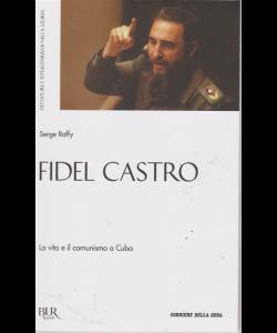Dittature E Totalitarismi nella storia - Fidel Castro - La vita e il comunismo a Cuba - n. 5 - settimanale -