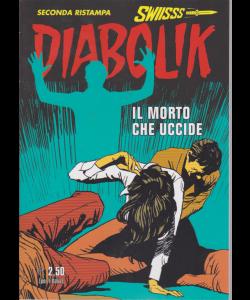 Diabolik Swiisss - Ii Ristampa - Il morto che uccide - n. 301 - mensile - 20/6/2019