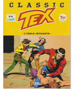 Tex Classic - L'idolo Infranto - n. 61 - quattordicinale - a colori - 21 giugno 2019