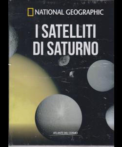 Atlante Del Cosmo - I Satelliti Di Saturno - Nastional Geographic - n. 37 - quindicinale - 21/6/2019