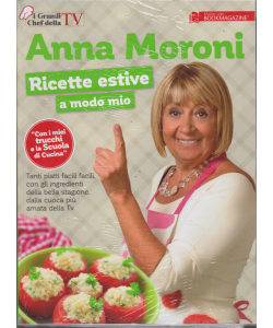 I grandi chef della Tv - Anna Moroni - Ricette estive a modo mio - n. 2 - 20/6/2019 -
