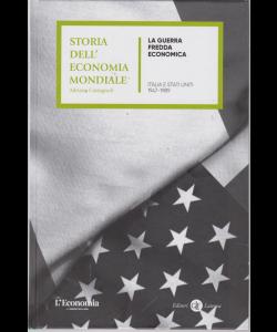 Storia dell'economia mondiale - La guerra fredda economica - Italia e Stati Uniti 1947-1989 - n. 18 - settimanale -