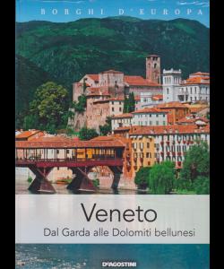 Borghi D'europa - Veneto - Dal Garda alle Dolomiti bellunesi - n. 14 - quattordicinale - 29/6/2019 -