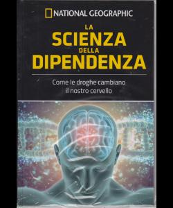 I grandi segreti del cervello - National Geographic - La scienza della dipendenza - n. 16 - settimanale - 28/6/2019 - copertina rigida