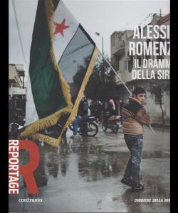 Reportage - Alesssio Romenzi. Il dramma della Siria - n. 24 - settimanale -