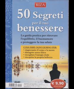 Riza Psicosomatica -50 Segreti per il tuo benessere - n. 461 - luglio 2019 -