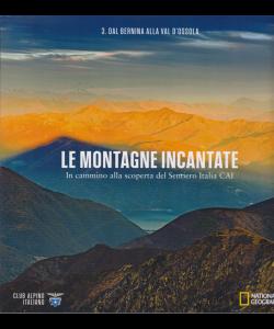Le Montagne Incantate - n. 3 - Dal Bernina alla Val d'Ossola -