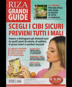 Alimentazione naturale - Riza grandi guide - n. 46 - luglio 2019 - Scegli i cibi sicuri previeni tutti i mali