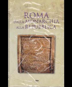 Gli episodi decisivi - Grecia e Roma - Roma dalla monarchia alla repubblica - n. 40 - settimanale - 28/6/2019 -