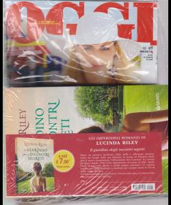 Oggi + gli imperdibili romanzi di Lucinda Riley - Il giardino degli incontri segreti - n. 27 - 11/7/2019 - settimanale