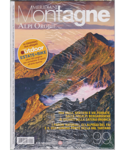 Meridiani Montagne -Alpi Orobie - n. 99 - bimestrale - luglio 2019 - + Montagne outdoor - 2 riviste