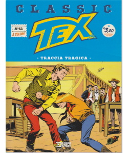 Tex Classic - Traccia Tragica - n. 62 - quattordicinale - 5 luglio 2019