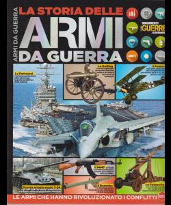 Guerre E Guerrieri  - La storia delle armi da guerra - n. 4 - bimestrale - luglio -agosto 2019 -