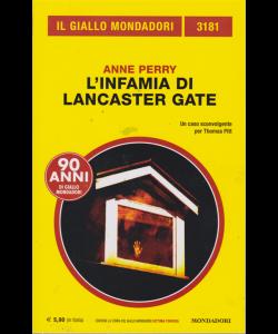 Il giallo Mondadori - n. 3181 - L'infamia di Lancaster Gate - di Anne Perry - luglio 2019 - mensile