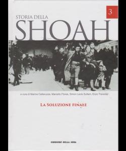 Storia Della Shoa - La Soluzione Finale - n. 3 - settimanale -