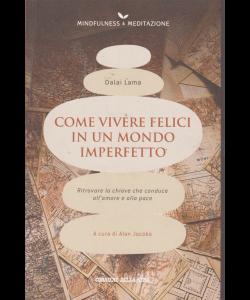Mindfulness - & meditazione - Dalai Lama - Come vivere felici in un mondo imperfetto - n. 22 - settimanale