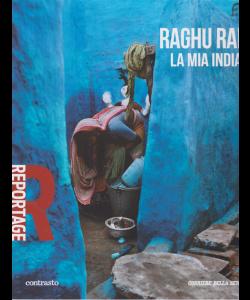 Reportage -Raghu rai . La mia India - n. 25 - settimanale -