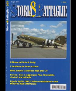 Storia & Battaglie - n. 203 - luglio 2019 - mensile