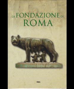 Gli episodi decisivi - Grecia e Roma - La fondazione di Roma - n. 23 - settimanale - 1/3/2019 -