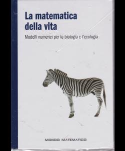 Il mondo matematico - La matematica della vita - n. 26 - settimanale - 19/7/2019