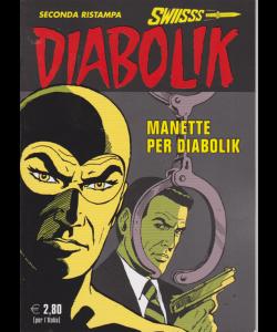 Diabolik Swiisss - Ii Ristampa - n. 302 - Manette per Diabolik - mensile - 20/7/2019