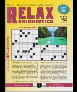 Relax - Enigmistico - n. 519 - agosto 2019  - mensile