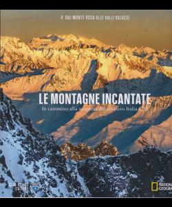 Le Montagne Incantate - Dal Monte Rosa alle valli Valdesi -n. 4  -National Geographic