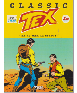 Tex Classic - Na-Ho-Mah, La Strega - n. 64 - quattordicinale - a colori! - agosto 2019