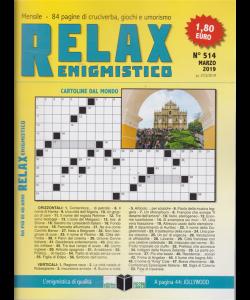Relax - Enigmistico - n. 514 - marzo 2019 - mensile
