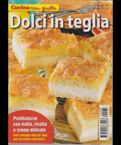 Cucina Con Gusto - Dolci In Teglia - n. 38 - trimestrale - 8/8/2019
