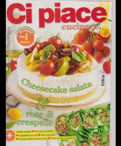 Ci Piace Cucinare ! - n. 132 - 20/8/2019 - settimanale -