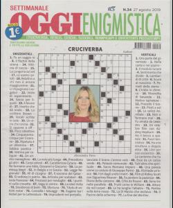 Settimanale Oggi Enigmistica - n. 34 - 27 agosto 2019 -