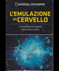 I grandi segreti del cervell - National Geographic - L'emulazione del cervello - n. 24 - settimanale - 23/8/2019 - copertina rigida