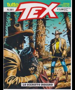 Tutto Tex - Lo Sceriffo Indiano - n. 581 - settembre 2019 - mensile