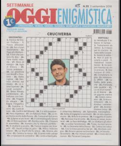 Settimanale Oggi Enigmistica - n. 35 - 3 settembre 2019 -