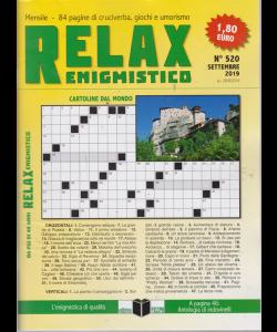 Relax - Enigmistico - n. 520 - settembre 2019 - mensile