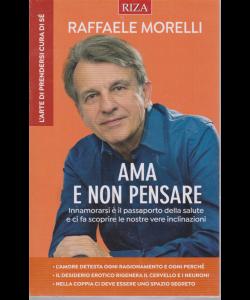 Riza Psicosomatica - Raffaele Morelli - Ama e non pensare - n. 463 - settembre 2019 -
