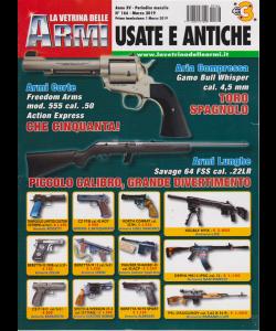 La Vetrina delle armi usate e antiche -n. 166 - marzo 2019 - mensile