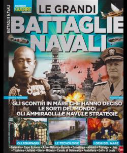 Guerre E Guerrieri Speciale - Le grandi battaglie navali - n. 5 - bimestrale - settembre - ottobre 2019